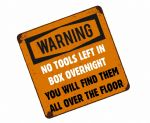 Funny NO TOOLS LEFT IN BOX OVERNIGHT Slogan External Vinyl Car Or Tool Box Sticker 100x100mm